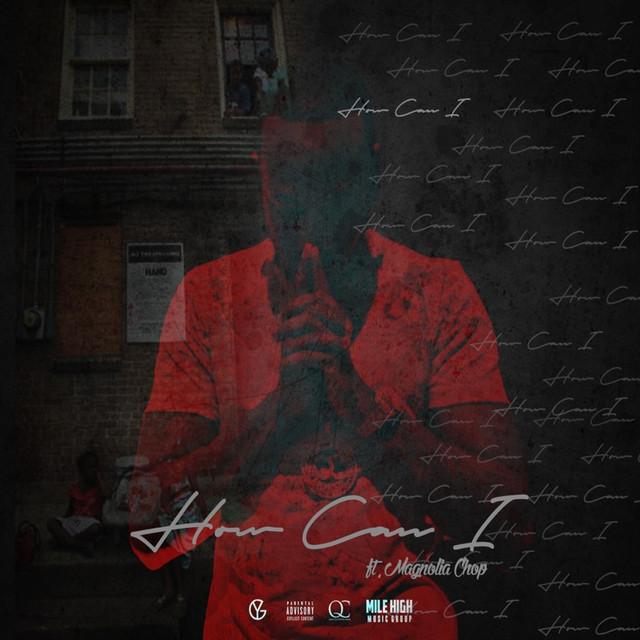 How Can I (feat. Magnolia Chop) - Single