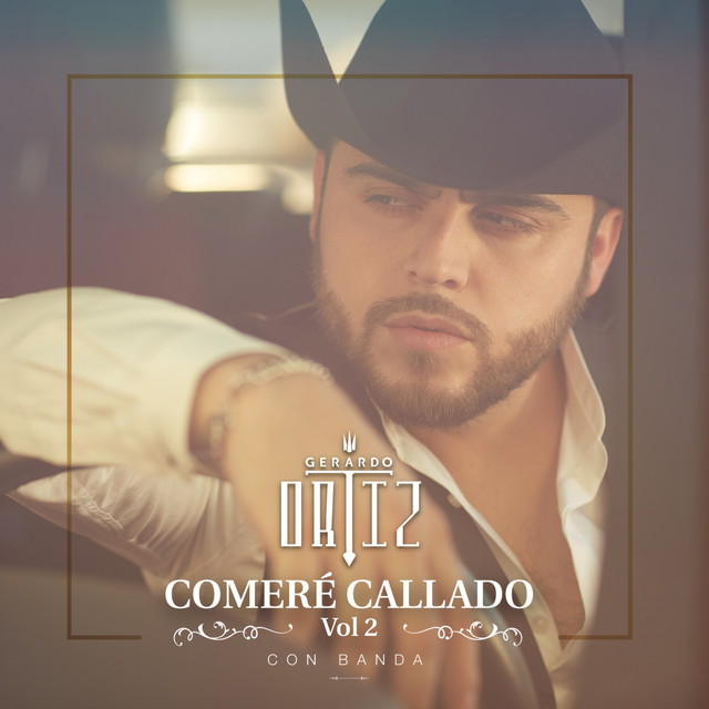Album cover for Comeré Callado, Vol. 2 by Gerardo Ortiz