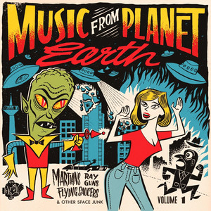 Music from Planet Earth, Vol. 1 (Martians, Ray Guns, Flying Saucers and Other Space Junk) Albumcover