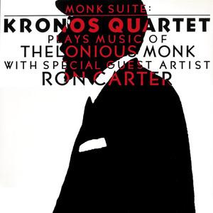 Monk Suite: Kronos Quartet Plays Music of Thelonious Monk
