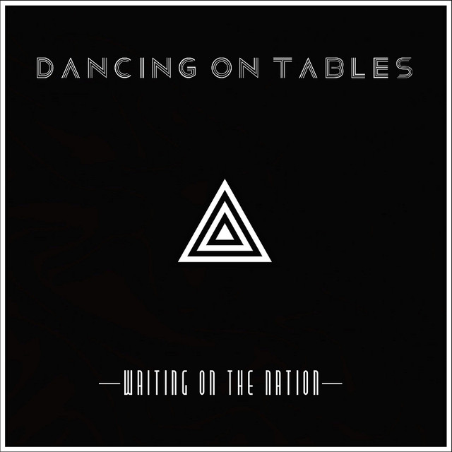 Dancing On Tables tickets and 2018 tour dates