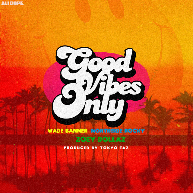 Good Vibes Only - Single