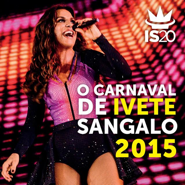 O Carnaval De Ivete Sangalo 2015 (Ao Vivo)
