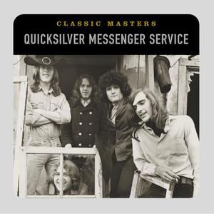 Classic Masters - Quicksilver Messenger Service