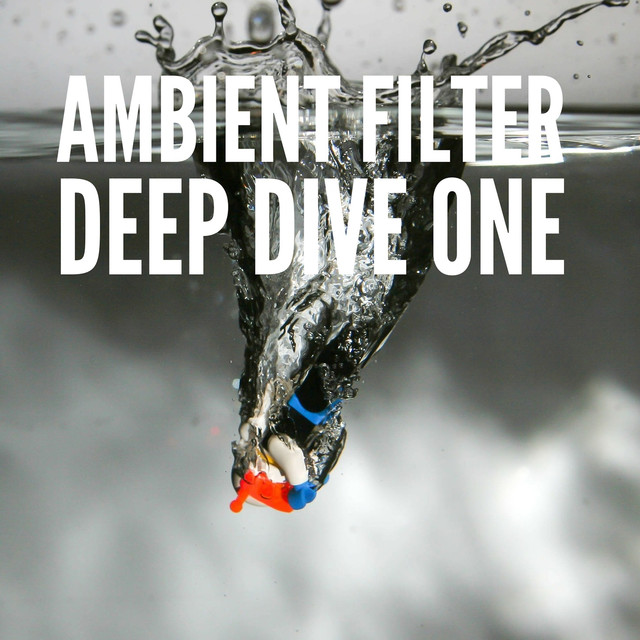 Ambient Filter Deep Dive One