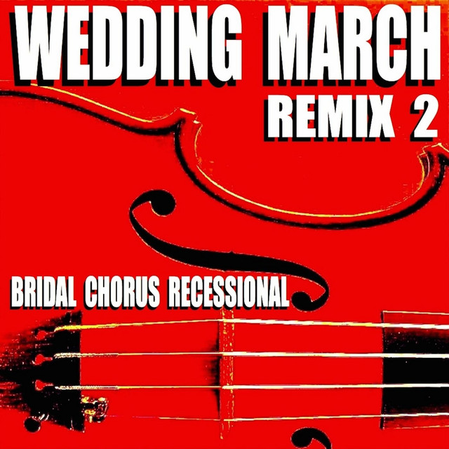 Wedding Recessional Songs Piano: Wedding March (Remix 2) [Bridal Chorus Recessional] By
