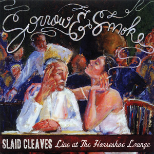 Sorrow & Smoke - Slaid Cleaves