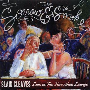 Sorrow & Smoke - Slaid Cleaves
