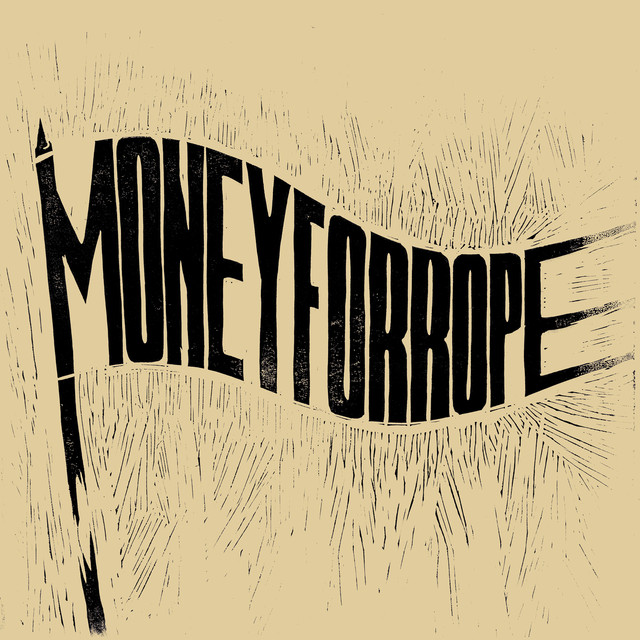Money For Rope