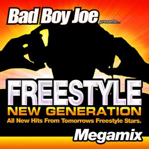 Badboyjoe's Freestyle New Generation Megamix