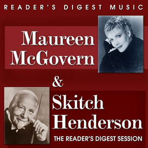 Reader's Digest Music: Maureen McGovern & Skitch Henderson: The Reader's Digest Session