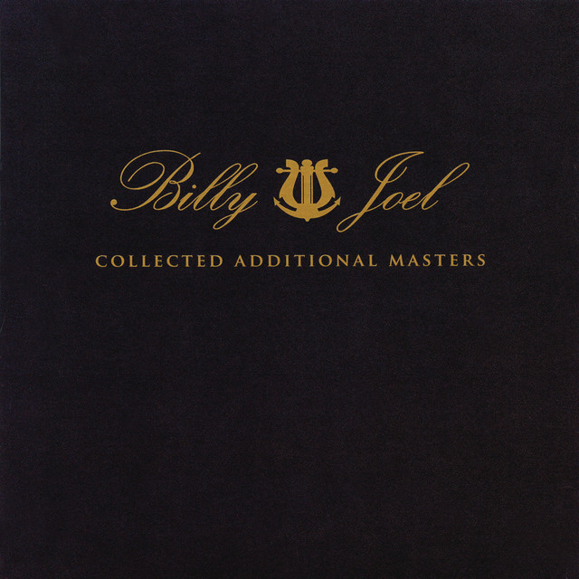 Collected Additional Masters By Billy Joel On Spotify