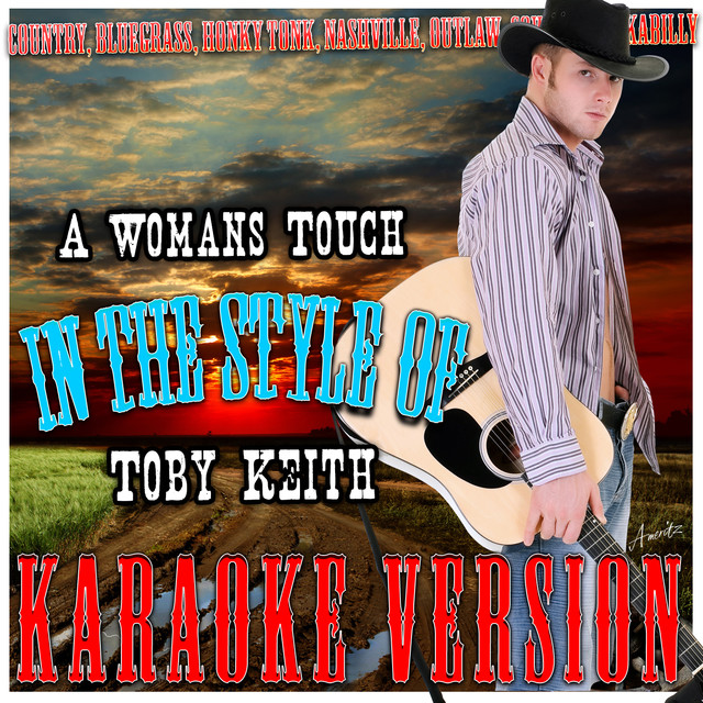 A Womans Touch (In the Style of Toby Keith) [Karaoke Version