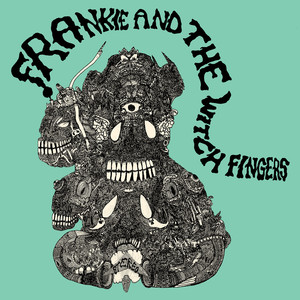 Frankie And The Witch Fingers