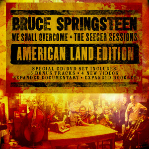 We Shall Overcome The Seeger Sessions American Land Edition Albumcover