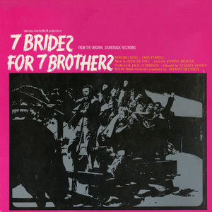 """Selections from MGM Production of """"Seven Brides for Seven Brothers"""" (Original Motion Picture Soundtrack) album"""