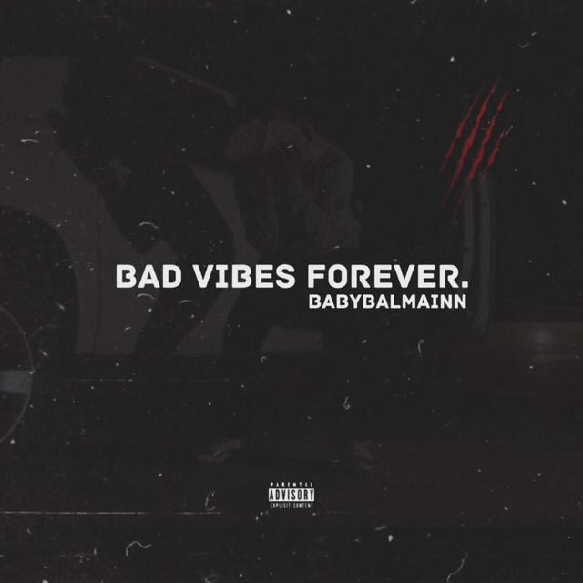 Bad Vibes Forever by BabyBalmainn on Spotify