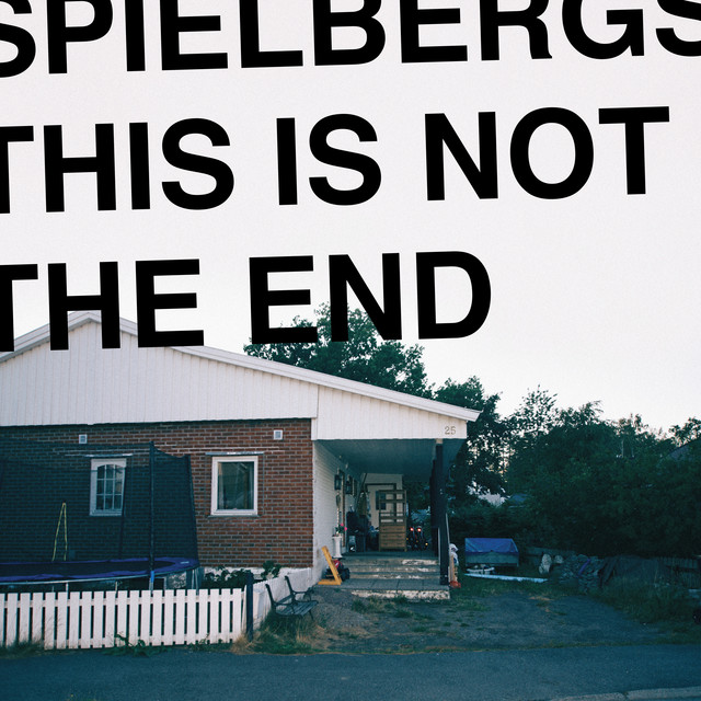Album cover for This is Not the End by Spielbergs