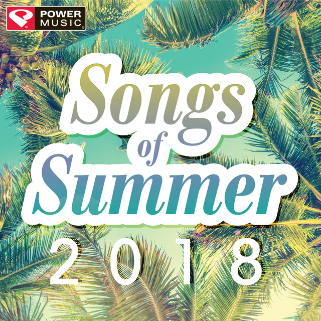 Songs of Summer 2018 (60 Min Non-Stop Workout Mix 130-150