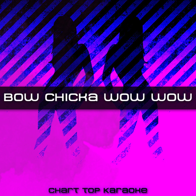 Bow Chicka Wow Wow Karaoke A Song By Bow Chicka Wow Wow Karaoke