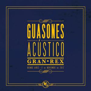 Acústico Gran Rex - Guasones