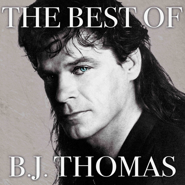 The Best of B. J. Thomas (Rerecorded)