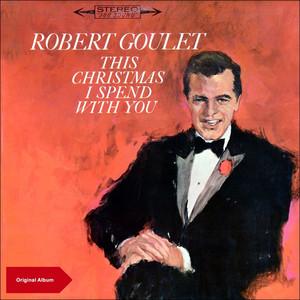 This Christmas I Spend with Robert Goulet (Original Christmas Album) album