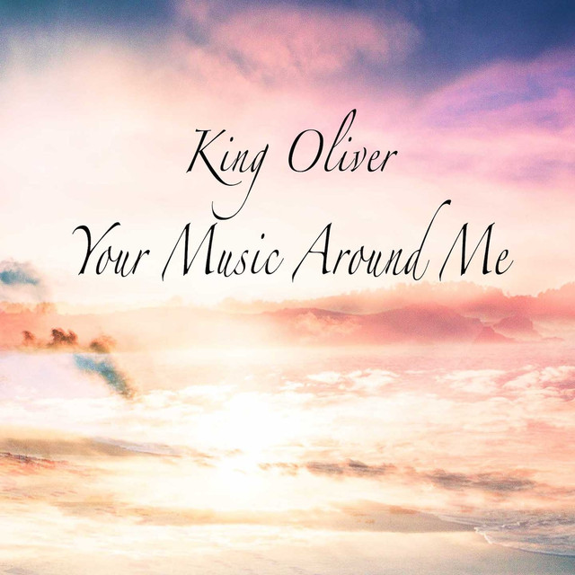 King Oliver Your Music Around Me album cover