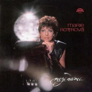 Marie Rottrová - Mezi námi...