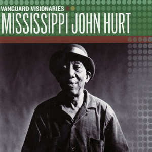 Vanguard Visionaries - Mississippi John Hurt