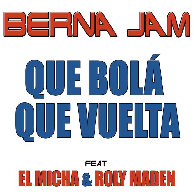 Que Bola Que Vuelta (feat. El Micha & Roly Maden)