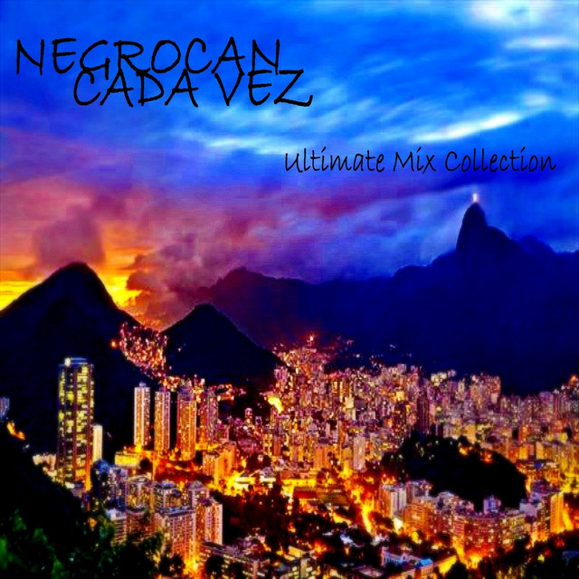 Negrocan - Cada Vez (Ultimate Mix Collection)