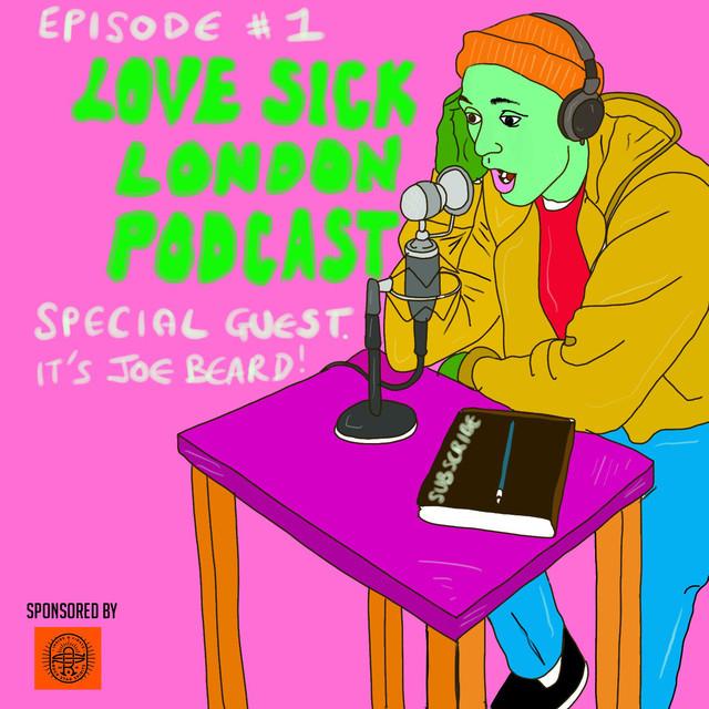 Love sick London Podcast  episode 1 on Spotify