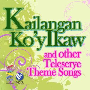 Kailangan Ko'y Ikaw and other Teleserye Theme Songs album