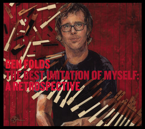 The Best Imitation Of Myself: A Retrospective - Ben Folds