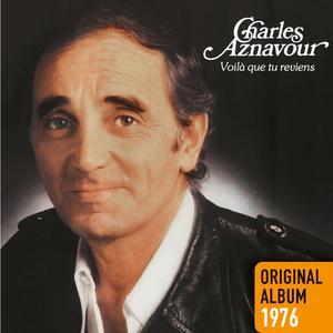 Voilà que tu reviens - Charles Aznavour