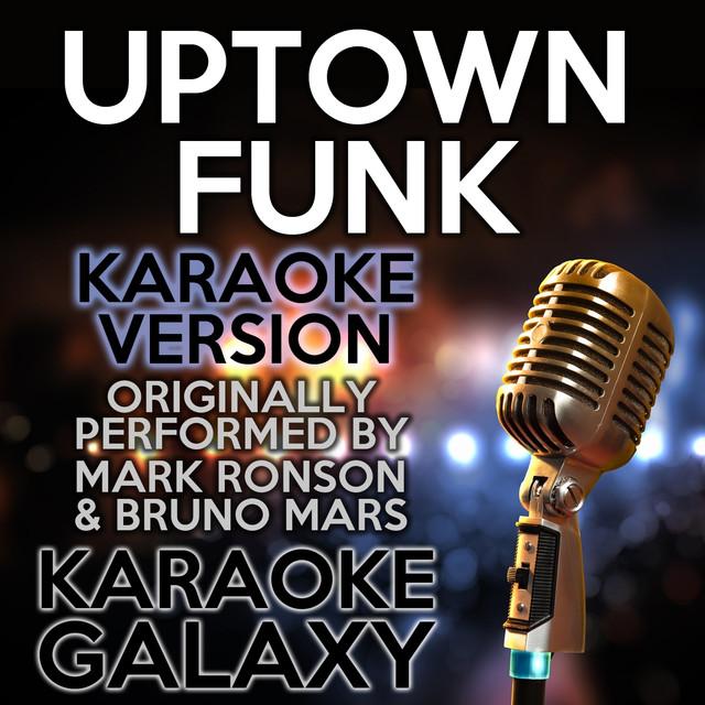Uptown Funk (Karaoke Version) (Originally Performed By Mark