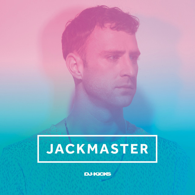DJ-Kicks (Jackmaster) [mixed Tracks]