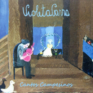 Cantos Campesinos - Violeta Parra