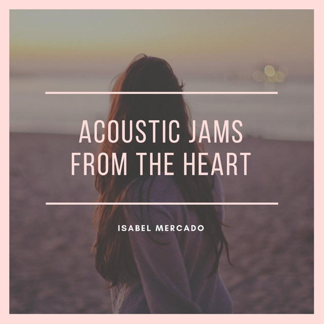 Acoustic Jams from the Heart