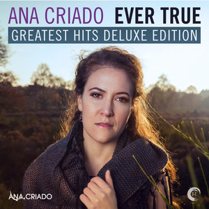 Ever True: Greatest Hits Deluxe Edition
