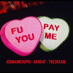 F U Pay Me (feat. The Dream) - Single