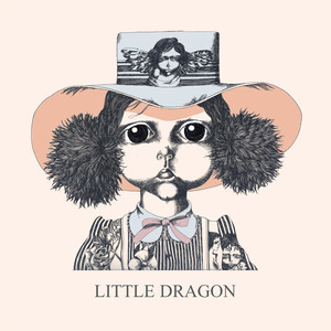 Little Dragon - Dragon