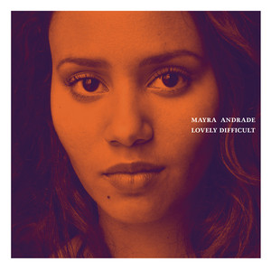 Lovely Difficult - Mayra Andrade