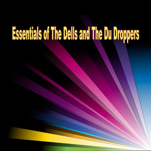 Essentials of The Dells and The Du Droppers