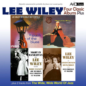 Four Classic Albums Plus (Night in Manhattan / Lee Wiley Sings Vincent Youmans & Irving Berlin / West of the Moon / A Touch of the Blues) [Remastered] album