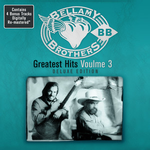 Greatest Hits Volume 3: - Bellamy Brothers