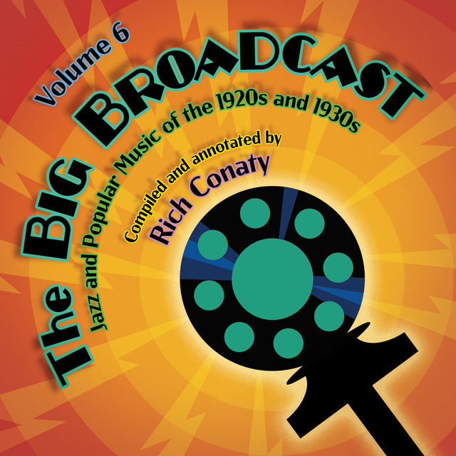 Various Artists The Big Broadcast, Volume 6: Jazz and Popular Music of the 1920s and 1930s album cover