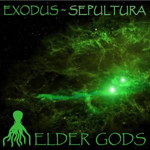 Exodus & Sepultura: Elder Gods album