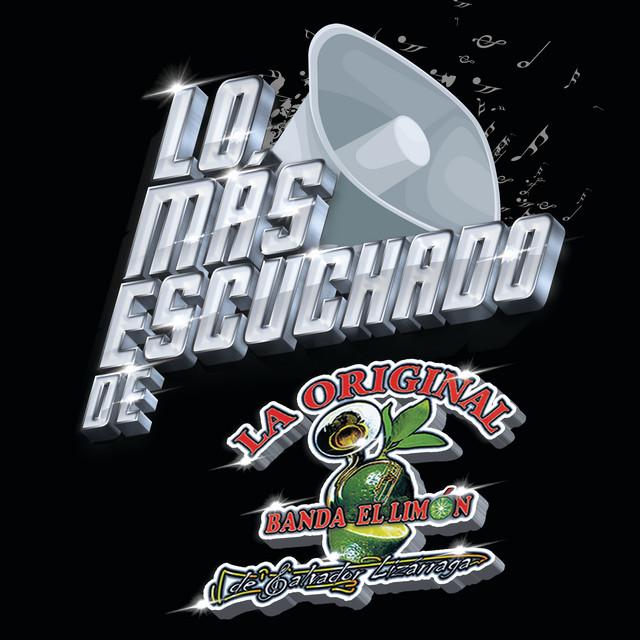 Album cover for Lo Más Escuchado De by La Original Banda El Limón de Salvador Lizárraga